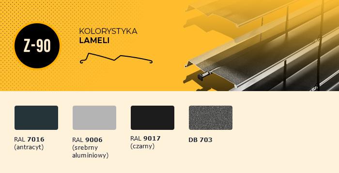 Kolorystyka lameli Z-90:  - antracyt (RAL 7016), - srebrny aluminiowy (RAL 9006), - czarny (RAL 9017), - DB 703.
