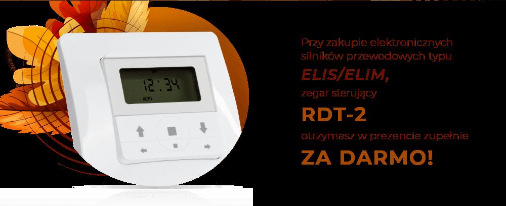 Przy zakupie elektronicznych silników przewodowych typu ELIS/ELIM, zegar sterujący RDT-2 otrzymasz w prezencie zupełnie za darmo!
