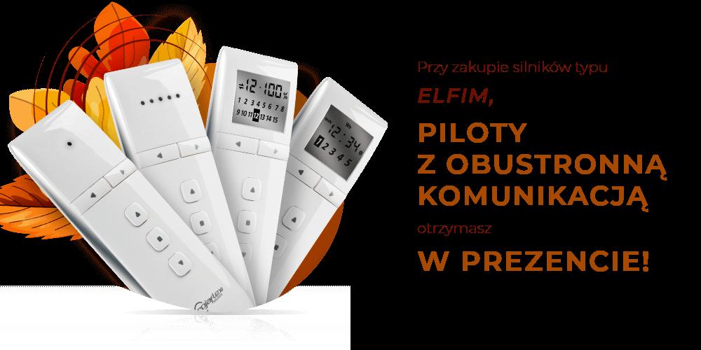Przy zakupie silników typu ELFIM, piloty z obustronną komunikacją otrzymasz w prezencie!